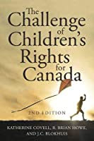 The Challenge of Children's Rights for Canada, 2nd edition (Studies in Childhood and Family in Canada)