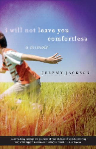 I Will Not Leave You Comfortless: A Memoir (English Edition)