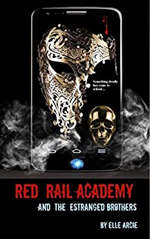 Red Rail Academy and the Estranged Brothers by [Elle Arcie]