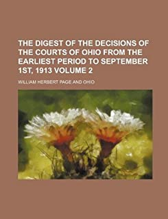 The Digest of the Decisions of the Courts of Ohio from the Earliest Period to September 1st, 1913 Volume 2