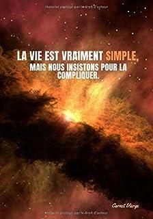 « La vie est vraiment simple, mais nous insistons pour la compliquer. » ⎮ Carnet Vierge: Carnet Vierge / Pages design - Jo...