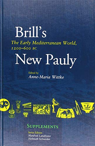 The Early Mediterranean World, 1200 - 600 BC (Brill's New Pauly - Supplements)