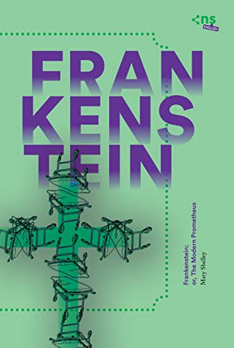 Frankenstein: or, The Modern Prometheus (ns_english) (English Edition)