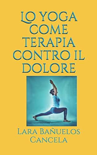 Lo yoga come terapia contro il dolore