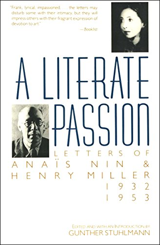 A Literate Passion: Letters of Anaïs Nin & Henry Miller: 1932–1953 (English Edition)