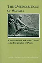 The Oneirocriticon of Achmet: A Medieval Greek and Arabic Treatise on the Interpretation of Dreams