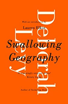 Swallowing Geography by [Deborah Levy]