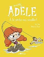 Mortelle Adele 12/A la peche aux nouilles