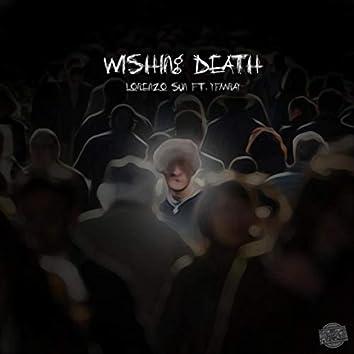 Wishing Death (feat. YFM Ray)