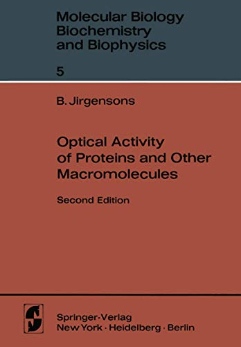 Optical Activity of Proteins and Other Macromolecules (Molecular Biology, Biochemistry and Biophysics Molekularbiologie, Biochemie und Biophysik (5))