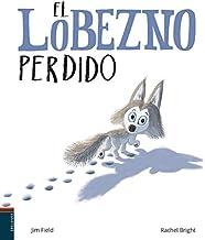 El lobezno perdido (Álbumes ilustrados) (Spanish Edition)