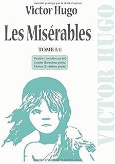 Les Misérables: Nouvelle édition grand format (21 x 29,7 cm) - TOME I/II comprenant les trois premières parties : Fantine,...