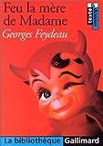 Feu la mère de Madame by Georges Feydeau (2000-06-06) - Gallimard Éducation - 06/06/2000