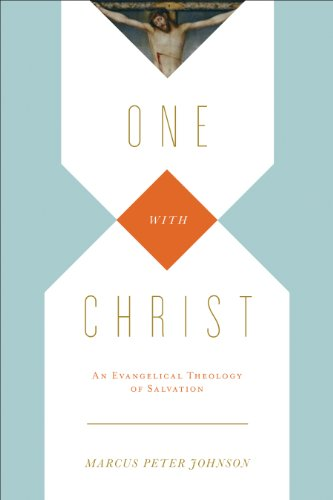Image of One with Christ: An Evangelical Theology of Salvation