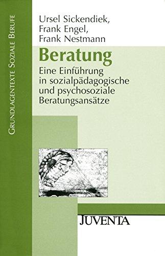 Beratung: Eine Einführung in sozialpädagogische und psychosoziale Beratungsansätze (Grundlagentexte Soziale Berufe)