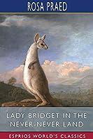 Lady Bridget in the Never-Never Land (Esprios Classics)