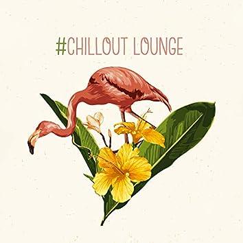 #Chillout Lounge – Fresh Music, Lounge Music, Modern Chill Out, Ibiza Relaxation, Summertime 2019, Chillout Lounge Mix