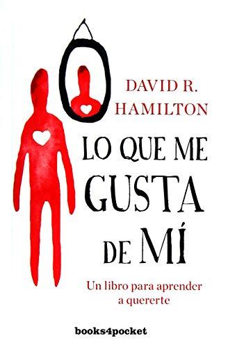 Lo que me gusta de mí: Un libro para aprender a quererte (Books4pocket crec. y salud)