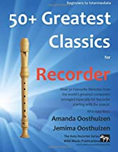 50+ Greatest Classics for Recorder: instantly recognisable tunes by the world's greatest composers arranged especially for the recorder, starting with the easiest (Ruby Recorder)