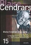 Tout autour d'aujourd'hui, XV:Blaise Cendrars vous parle/Qui êtes-vous/Le paysage dans l'oeuvre de Léger/J'ai vu mourir Fernand Léger