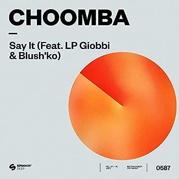 Say It (feat. LP Giobbi & Blush'ko)