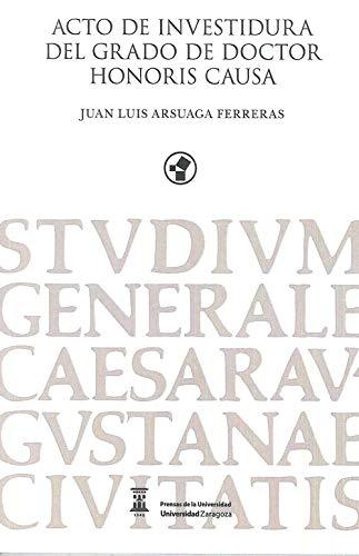 Acto de investidura del grado de Doctor Honoris Causa. Juan lUis Arsuaga Ferrera