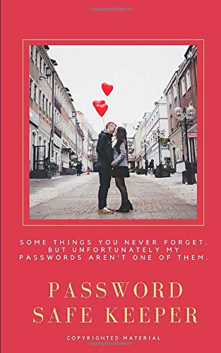 Password Safe Keeper: Alphabetical Organized Password Vault Notebook To Protect Your User ID/Design: Black&White Photo Of Lovers Kissing In Street ... (Gifts for Internetuser/Logs & Organizers)