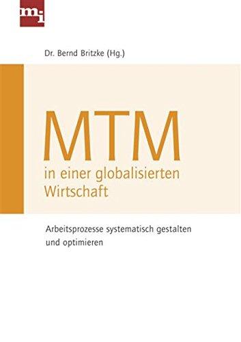 MTM in einer globalisierten Wirtschaft: Arbeitsprozesse systematisch gestalten und optimieren