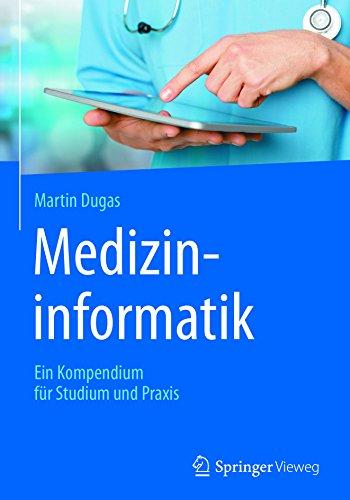Medizininformatik: Ein Kompendium für Studium und Praxis