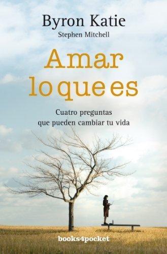 Amar Lo Que Es by Byron Katie (2010-08-15)