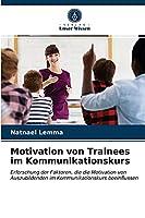 Motivation von Trainees im Kommunikationskurs