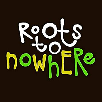 Roots to Nowhere EP
