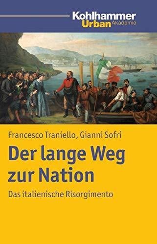 Der lange Weg zur Nation: Das italienische Risorgimento