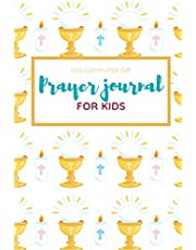 Prayer Journal For Kids First Communion Gift: Prompted Gratitude and Prayer Devotional Notebook for Boys and Girls to Inspire Conversation with God