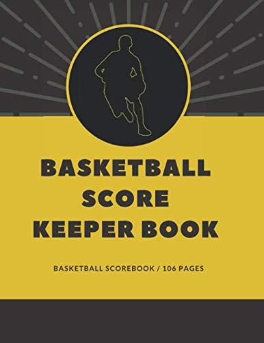 basketball score keeper book: basketball scorebook   basketball scoring book   score keeper basketball   high school basketball scores   106 pages