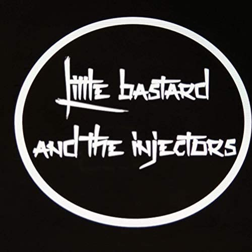 Little Bastard and the Injectors