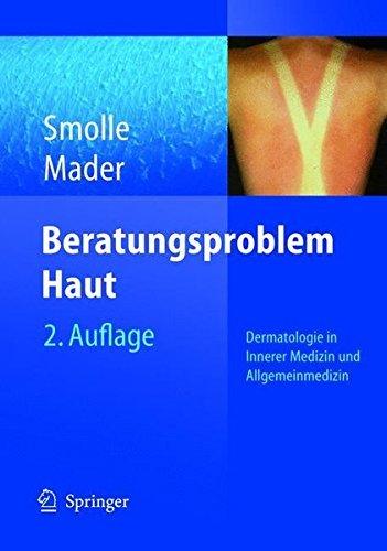 Beratungsproblem Haut: Dermatologie in Innerer Medizin und Allgemeinmedizin