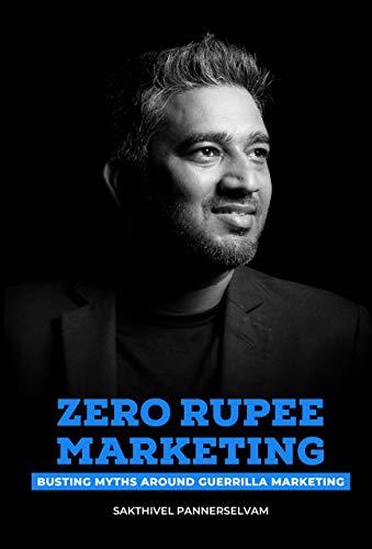 Zero Rupee Guerrilla Marketing: Busting Myths Around Guerrilla Marketing (Guerrilla Marketing for Entrepreneurs) (English Edition)