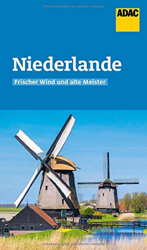 ADAC Reiseführer Niederlande: Der Kompakte mit den ADAC Top Tipps und cleveren Klappenkarten