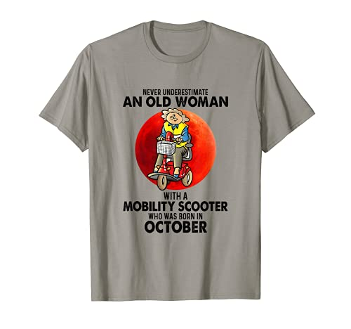 Nunca subestimar a una anciana Mobility Scooter Octubre Camiseta