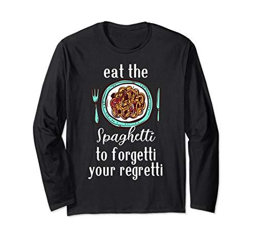eat spaghetti to forgetti your regretti Geschenk Pasta Gabel Langarmshirt