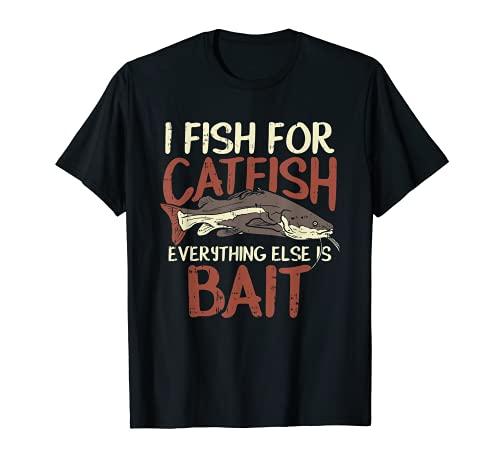 Peces de pesca de bagre para bagre todo lo demás es cebo Camiseta
