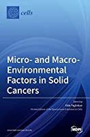 Micro- and Macro-Environmental Factors in Solid Cancers