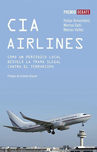 CIA Airlines: Cómo un periódico de provincias desveló la trama ...