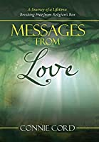 Messages from Love: A Journey of a Lifetime: Breaking Free from Religion's Box