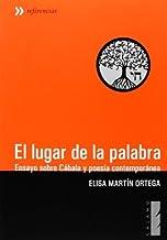 El lugar de la palabra: Ensayo sobre Cábala y poesía contemporánea (Referencias) de Martín Ortega, Elisa (2013) Tapa blanda