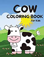 Cow Coloring Book for Kids: The Big Cow Coloring Book for Girls, Boys and All Kids Ages 4-8 with 30 Illustrations