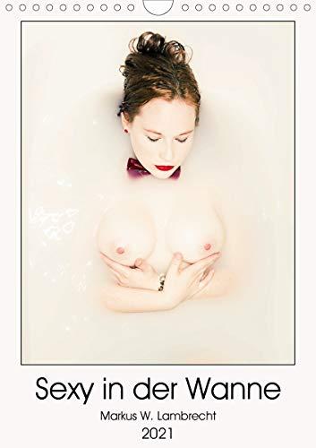 Sexy in der Wanne (Wandkalender 2021 DIN A4 hoch)