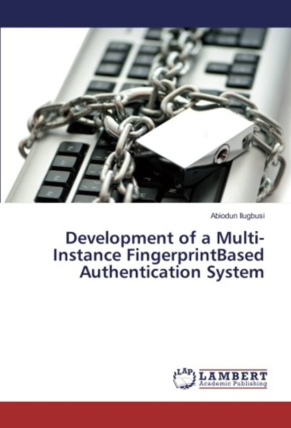 タイト周囲ムスタチオDevelopment of a Multi-Instance FingerprintBased Authentication System