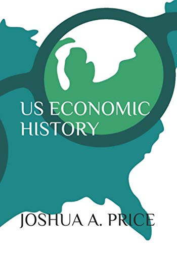 Compare Textbook Prices for US Economic History  ISBN 9798675151523 by Price, Joshua  A.
